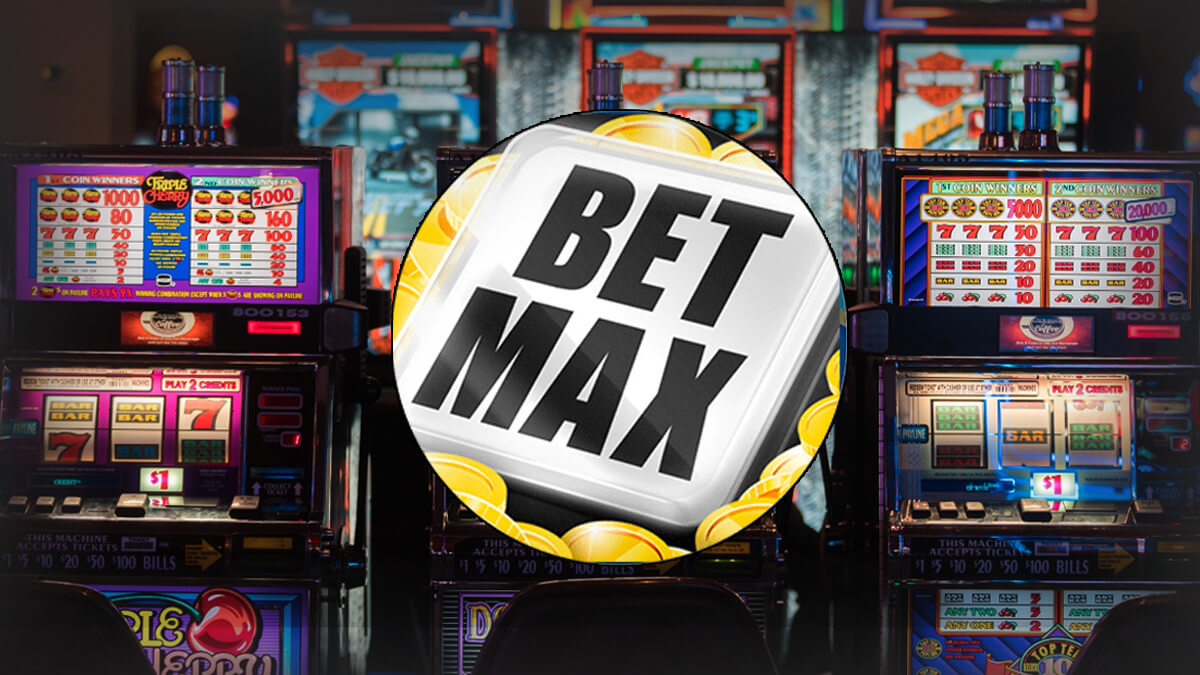 Max Bet in slot machines of different types - CasinoTV